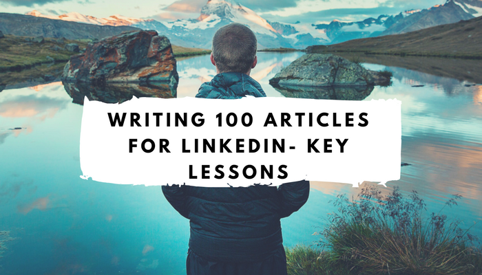 Lessons From Posting 100 articles On LinkedIn