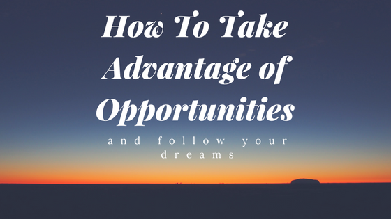 How To Make More Opportunities Come Into Your Life